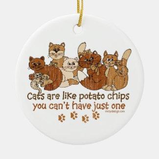 Cats are like potato chips ceramic ornament