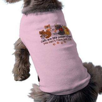 Cats are like potato chips dog shirt