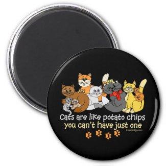 Cats are like potato chips fridge magnet