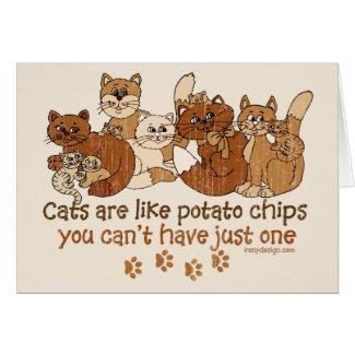 Cats are like potato chips greeting card