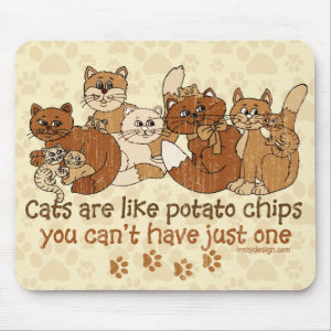 Cats are like potato chips Grunge Version Mouse Pad