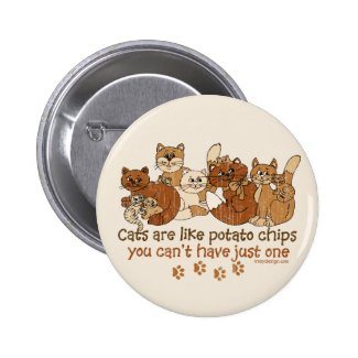 Cats are like potato chips pinback button