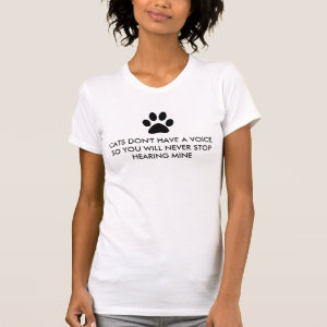 Cats Don't Have a Voice Tshirt
