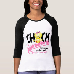 Chick Interrupted 2 Breast Cancer Tee Shirt