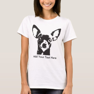 Chihuahua Add Your Text T-Shirt