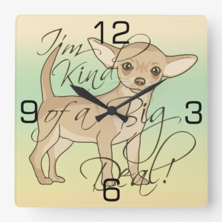 Chihuahua I'm Kind of a Big Deal Graphic Design Square Wall Clock
