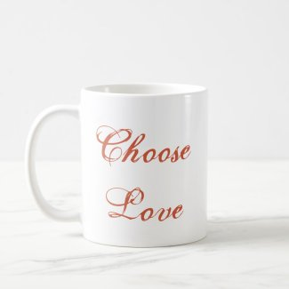 Choose Love Mug