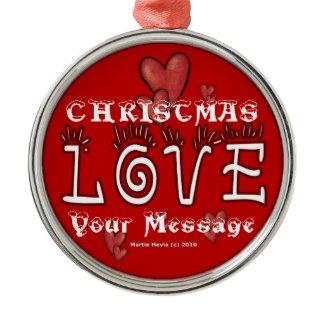 Christmas Love - Customize - Ornament ornament