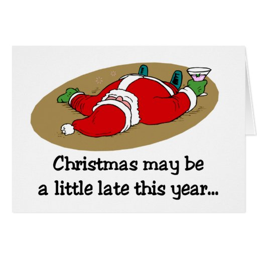 Christmas May Be Late Card Zazzle
