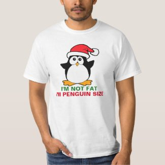 Christmas Penguin I'm Not Fat I'm Penguin Size T-Shirt