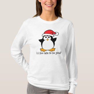 Christmas Penguin Is it to late to be good? T-Shirt
