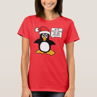 Christmas Penguin Is it too late to be good Bubble T-Shirt