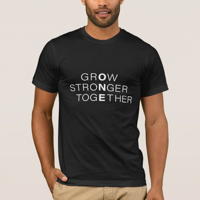 Classic Black and White GrOw StroNger TogEther T-Shirt
