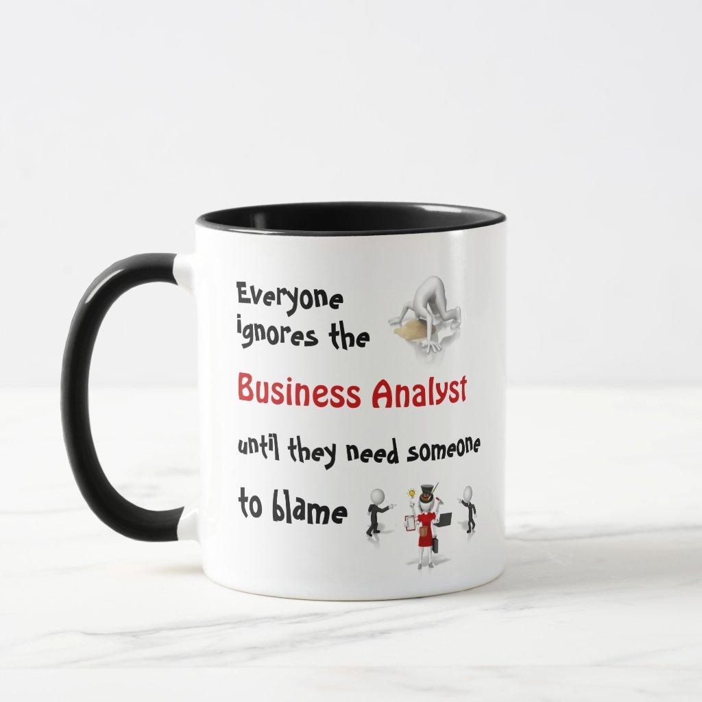 Coffee Mug Blame Business Analyst