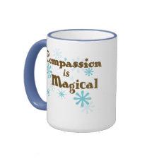 Compassion is Magical mug