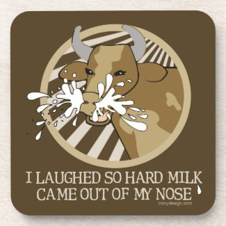 Cow Milk Out My Nose Beverage Coaster