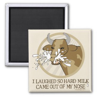 Cow Milk Out My Nose Magnet