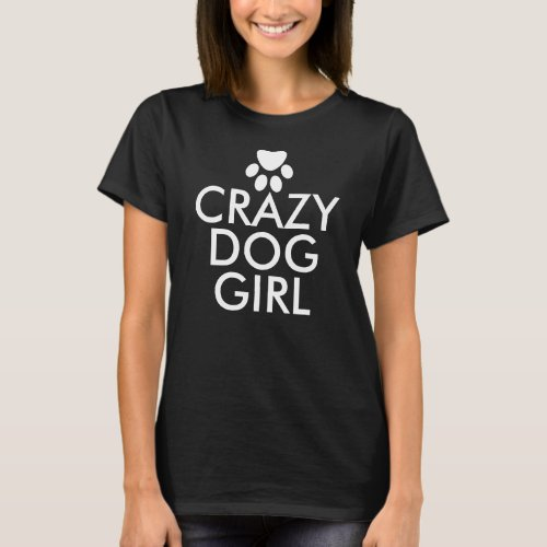Crazy Dog Girl Custom T-Shirt