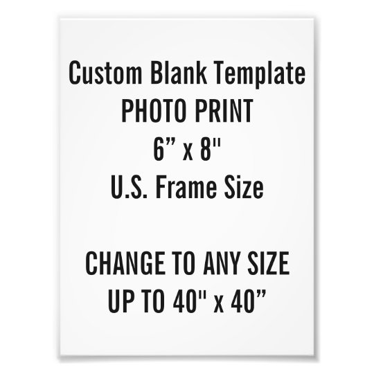 Custom 6 x 8 Photo Print Template  Zazzlecom
