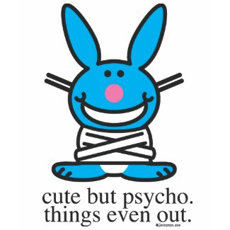 Cute but Psycho Happy Bunny Shirt