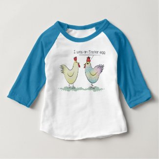 Cute Chicken was an Easter Egg Baby T-Shirt - Funny Easter Gifts