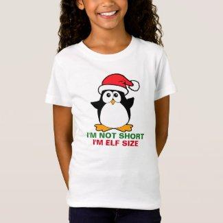 Cute Christmas Penguin I'm Not Short I'm Elf Size T-Shirt