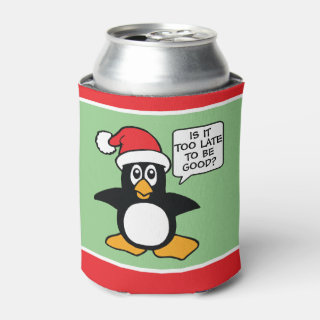 Cute Christmas Penguin Is it too late to be good Can Cooler