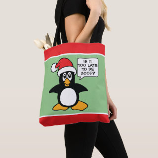 Cute Christmas Penguin Is it too late to be good Tote Bag