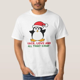 Cute Christmas Penguin Peace Love and Crap Humor T-Shirt