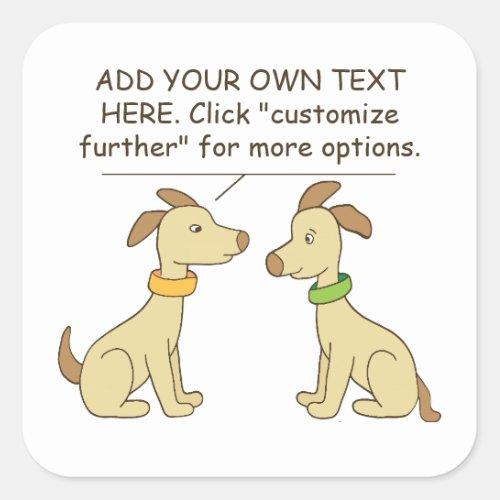 Cute Dogs Custom Text Comic Square Sticker