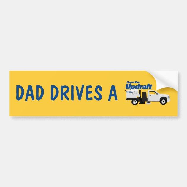 Dad Drives A Parking Lot Sweeper Bumper Sticker Zazzle