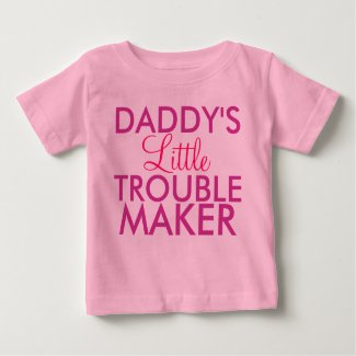 Daddy's Little Trouble Maker Pink Baby T-Shirt
