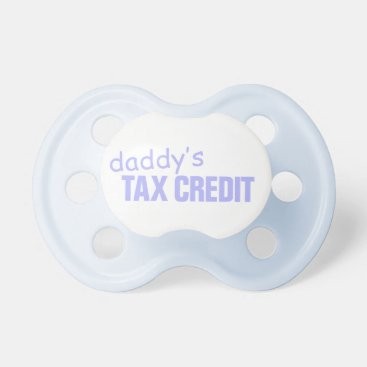 daddy's tax credit - blue pacifier