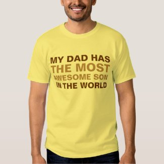 Dad's Most Awesome Son Saying T-Shirt