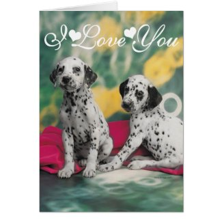 Dalmatian Puppies Image I Love You. Card