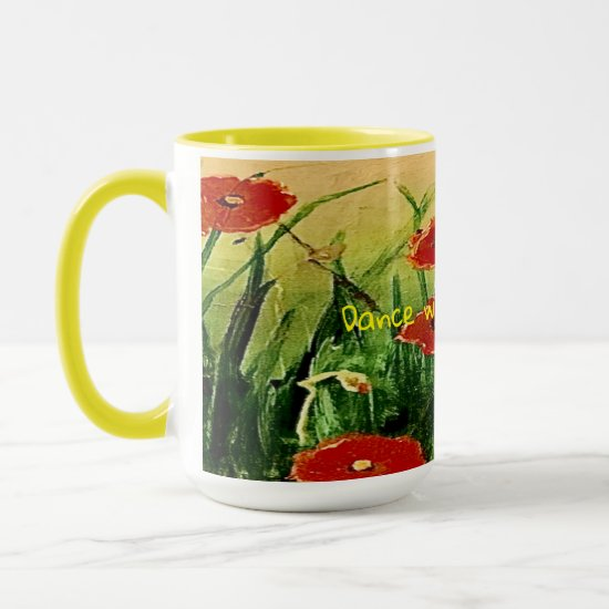 Dance with the Poppies Celebrating Life Daily Mug