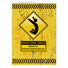 Dance Zone Ahead-Watch for Dancers Busting Moves! Card