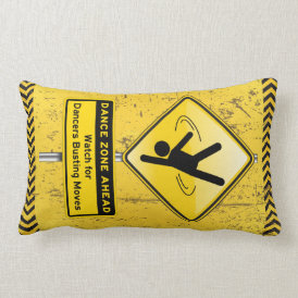 Dance Zone Ahead-Watch for Dancers Busting Moves! Lumbar Pillow