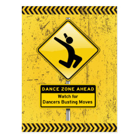 Dance Zone Ahead-Watch for Dancers Busting Moves! Postcard