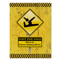 Dance Zone Ahead-Watch for Dancers Busting Moves! Poster