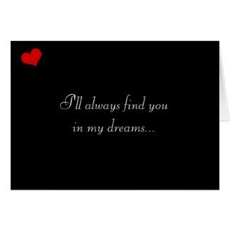 Dark Valentine Collection: I'll Always Find You... Greeting Card