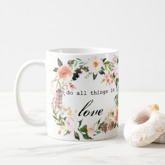 """do all things in love"" watercolor coffee mug"