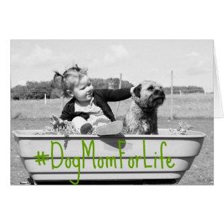 #DogMomForLife Dog Mom Mother's Day Card