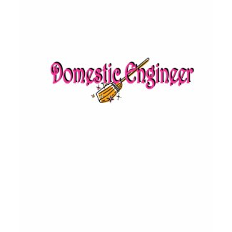 domestic engineer shirt