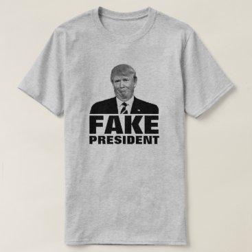 "Donald Trump ""FAKE PRESIDENT"" For Light Colors T-Shirt"