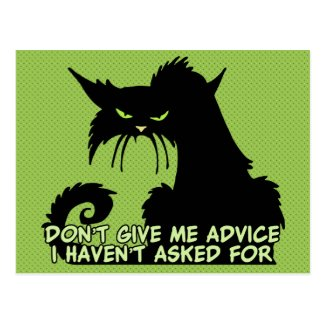 Don't Give Me Advice Angry Cat Saying Postcard