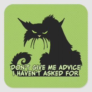 Don't Give Me Advice Angry Cat Saying Square Sticker