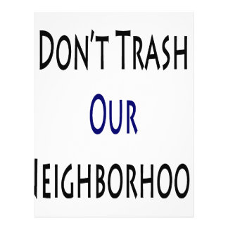 Don't Trash Our Neighborhood Flyers