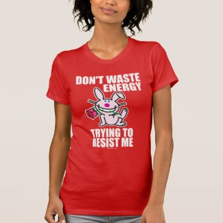 Don't Waste Energy T Shirts