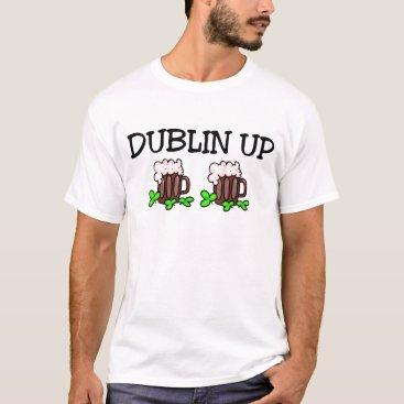 Dublin Up St Patricks Day T-Shirt